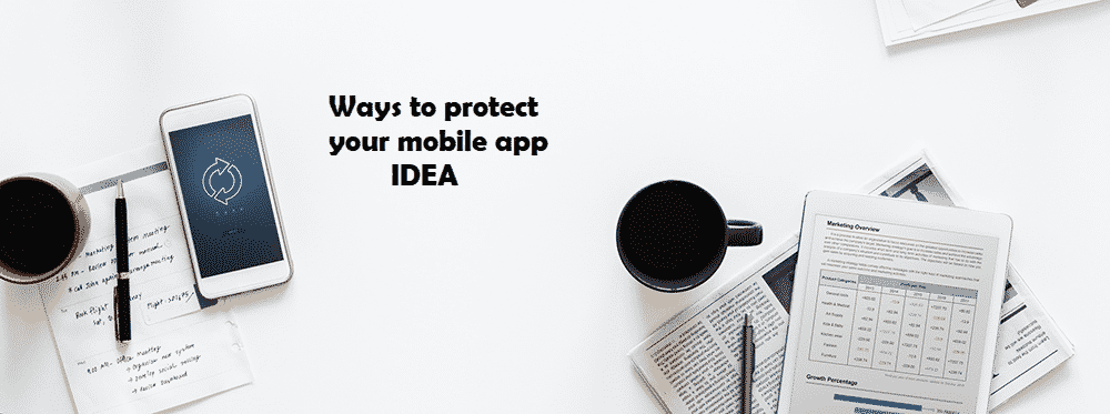 How can You Protect Your Mobile App Idea?
