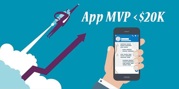App MVP for under $20K