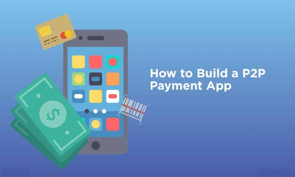 How to develop P2P payment app