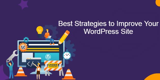 6 Best Strategy to Improve Your WordPress Site